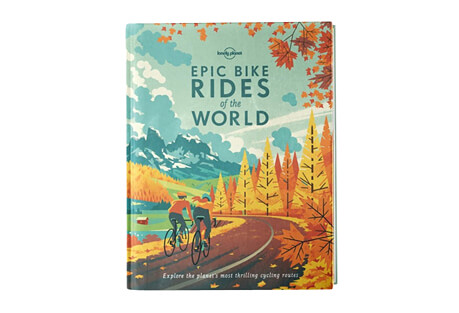 Epic Bike Rides of the World 1st Edition