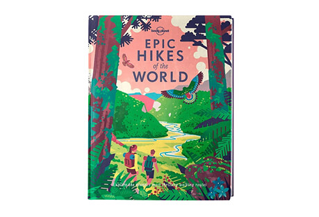 Epic Hikes of the World 1st Edition