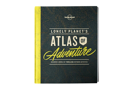 Lonely Planet's Atlas of Adventure 1st Edition
